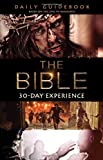 The Bible TV Series 30-Day Experience Guidebook: Based on the Epic TV Miniseries