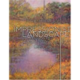 Painting the Impressionist Landscape: Lessons in Interpreting Light and Colorby Lois Griffel