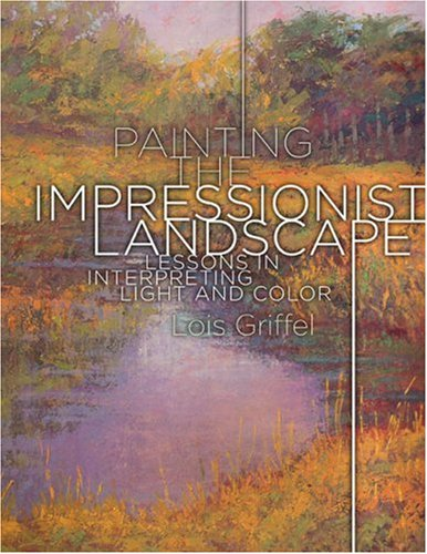 Painting the Impressionist Landscape: Lessons