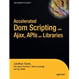 Accelerated DOM Scripting with Ajax, APIs and Libraries (Expert's Voice)by Aaron Gustafson