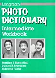 Longman Photo Dictionary: Intermediate Workbook (0801300568) by Rosenthal, Marilyn S.