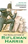 The Recollections of Rifleman Harris (Cassell Military Paperbacks)
