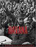 Havana:  The Revolutionary Moment