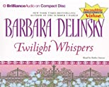 Twilight Whispers (Delinsky, Barbara (Spoken Word)) Abridged edition by Delinsky, Barbara published by Brilliance Audio on CD Value Priced (2005) [Audio CD]