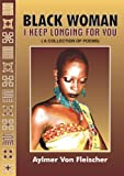 Black Woman, I Keep Longing For You (Black Woman, I Keep Longing For You)