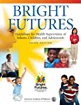 Bright Futures: Guidelines for Health...
