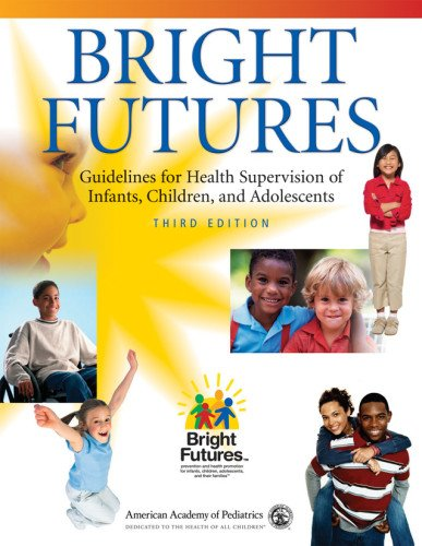 Bright Futures: Guidelines for Health Supervision of...