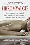 Fibromyalgie : Un programme global pour améliorer votre santé et renouer avec le bien-être