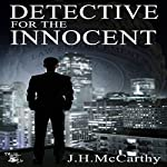 Detective for the Innocent | J.H. McCarthy