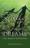img - for LITTLE GIRL IN MY DREAMS book / textbook / text book