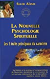 La Nouvelle Psychologie Spirituelle : Les cinq traits principaux du caract�re