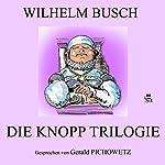 Die Knopp-Trilogie   Wilhelm Busch