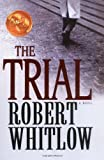 The Trial (0849916429) by Robert Whitlow