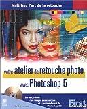 echange, troc Carol Braverman - Votre Atelier de retouche photo avec Photoshop 5