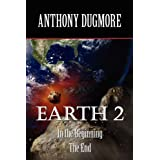 Earth 2  -  In The Beginning. The Endby Anthony Dugmore