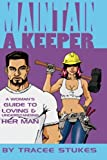 img - for Maintain A Keeper: A Womans Guide to Loving & Understanding Her Man book / textbook / text book