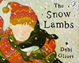 The Snow Lambs (Picture Books) (0590541617) by Gliori, Debi