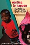 img - for Waiting to Happen: HIV/Aids in South Africa : the Bigger Picture book / textbook / text book