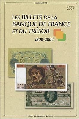 Les billets de la Banque de France et du Trésor 1800-2002 par Claude Fayette
