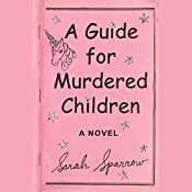 A Guide for Murdered Children | [Sarah Sparrow]