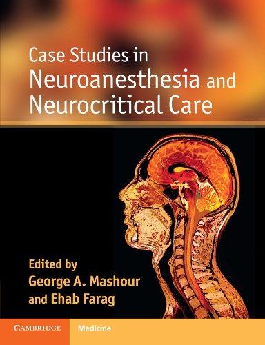Case Studies In Neuroanesthesia And Neurocritical Care (Cambridge Medicine)