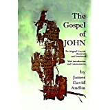 The Gospel of John: The Original Version Restored and Translatedby James David Audlin