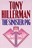 The Sinister Pig [SIGNED FIRST] (0002005263) by Tony Hillerman