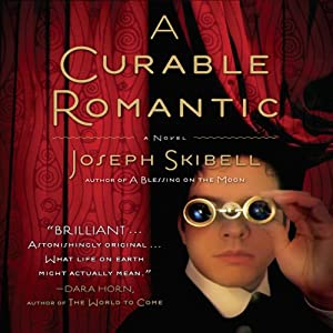 A Curable Romantic | [Joseph Skibell]