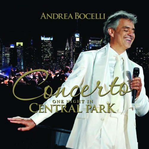 Andrea Bocelli - 2011 - Concerto: One Night in Central Park