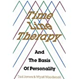 Time Line Therapy and the Basis of Personalityby Tad James