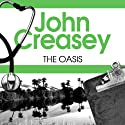 The Oasis: Dr Palfrey Series, Book 28 (       UNABRIDGED) by John Creasey Narrated by Stephen Greif