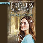 Palace of Stone: Princess Academy, Book 2 (       UNABRIDGED) by Shannon Hale Narrated by Cynthia Bishop