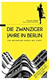 Image de Die Zwanziger Jahre in Berlin: Ein Wegweiser durch die Stadt
