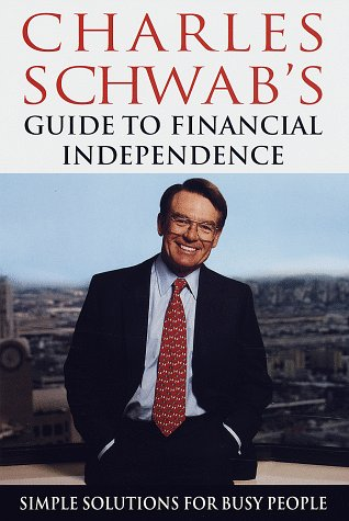 Charles Schwab's Guide to Financial Independence: Simple Solutions for Busy People, Charles Schwab