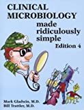 img - for By Mark Gladwin - Clinical Microbiology Made Ridiculously Simple (4th Revised edition) (3.2.2007) book / textbook / text book