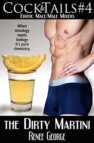 Renee George - The Dirty Martini: Chris and Marty (CockTails Book 4)