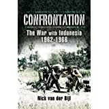 Confrontation, the War with Indonesia 1962-1966by Nick van der Bijl