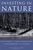 Investing in Nature: Case Studies of Land Conservation in Collaboration with Business