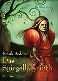 Das Spiegellabyrinth. dtv-extra,  Band 71210 (3423712104) by Frank Beddor