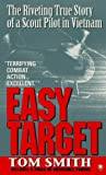 Easy Target: The Riveting True Story of a Scout Pilot in Vietnam
