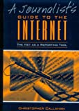 img - for Journalist's Guide to the Internet, A: The Net as a Reporting Tool book / textbook / text book