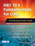 DB2 10.5 Fundamentals for LUW: Certif...
