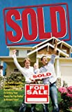 img - for Sold! The World's Leading Real Estate Experts Reveal the Secrets to Selling Your Home for Top Dollar in Record Time! book / textbook / text book