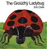 The Grouchy Ladybug (0690013914) by Eric Carle