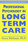 img - for Professional Psychology in Long Term Care: A Comprehensive Guide book / textbook / text book