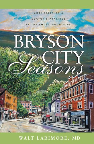 Bryson City Seasons More Tales of a Doctor s Practice in the Smoky Mountains310256909