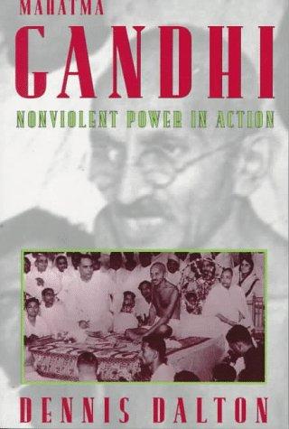 Mahatma Gandhi: Nonviolent Power in Action