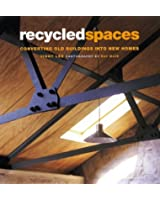 Recycled Spaces: Converting Old Buildings into New Homes
