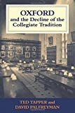 Oxford and the Decline of the Collegiate Tradition (Woburn Education Series)