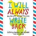 I Will Always Write Back: How One Letter Changed Two Lives (       UNABRIDGED) by Martin Ganda, Caitlin Alifirenka, Liz Welch Narrated by Chukwudi Iwuji, Emily Bauer